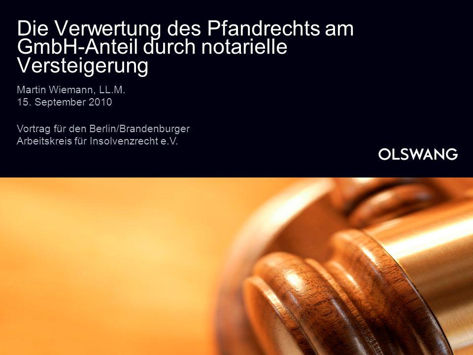 www.olswang.com10 Anteilsverwertung - Überblick - Bestellung des Pfandrechts durch Vertrag zwischen Gesellschafter und finanzierender Bank nach den Übertragungsregelungen (d.h.