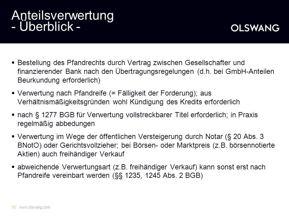 www.olswang.com9 Anteilsverwertung in der Praxis PrimaCom 2010 Mitte Juni 2010 Stellung des Insolvenzantrags in Bezug auf die PrimaCom AG (nicht opera