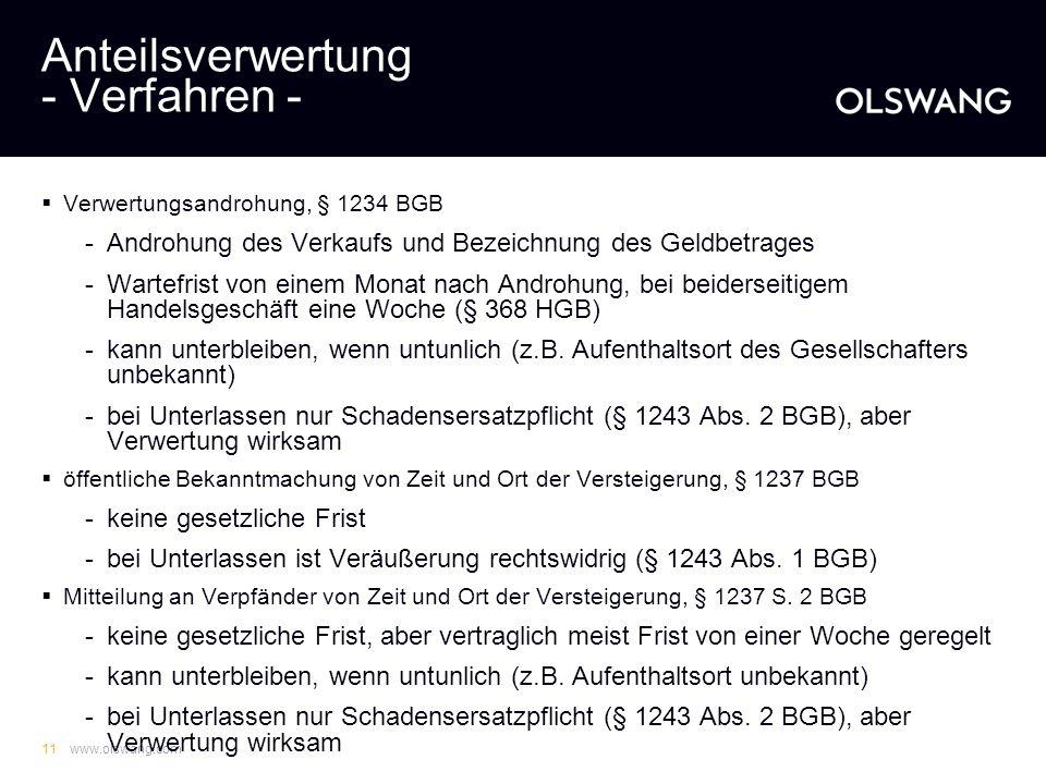 www.olswang.com10 Anteilsverwertung - Überblick - Bestellung des Pfandrechts durch Vertrag zwischen Gesellschafter und finanzierender Bank nach den Üb