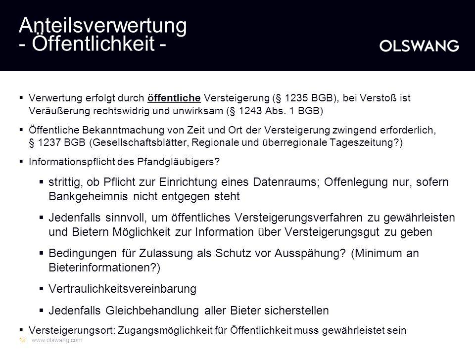 www.olswang.com11 Anteilsverwertung - Verfahren - Verwertungsandrohung, § 1234 BGB -Androhung des Verkaufs und Bezeichnung des Geldbetrages -Wartefris