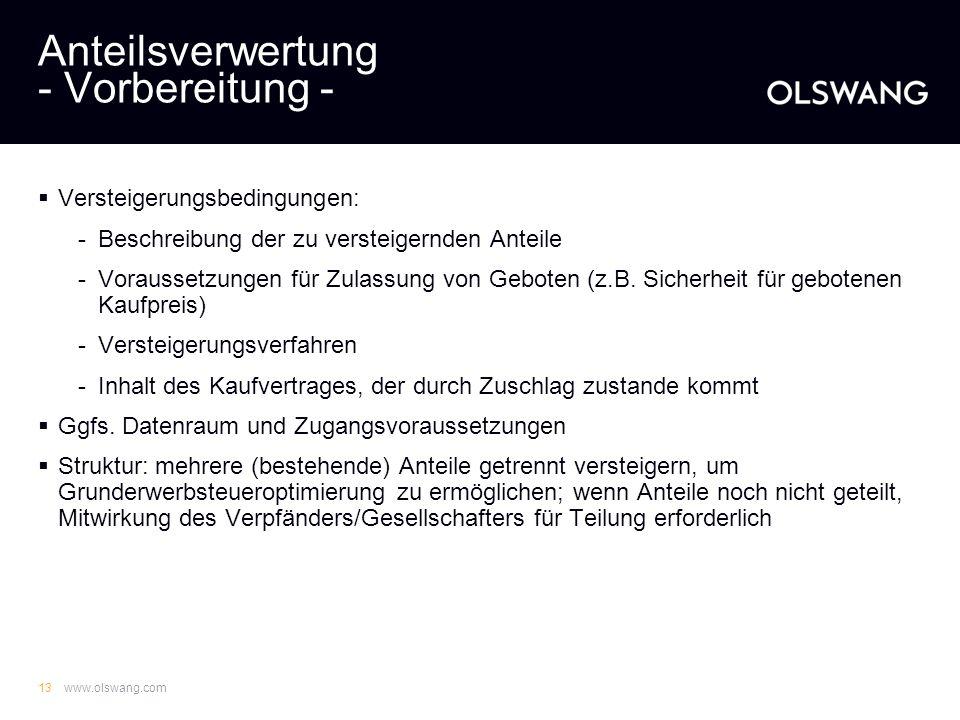 www.olswang.com12 Anteilsverwertung - Öffentlichkeit - Verwertung erfolgt durch öffentliche Versteigerung (§ 1235 BGB), bei Verstoß ist Veräußerung re