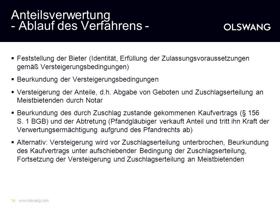 www.olswang.com13 Anteilsverwertung - Vorbereitung - Versteigerungsbedingungen: -Beschreibung der zu versteigernden Anteile -Voraussetzungen für Zulas
