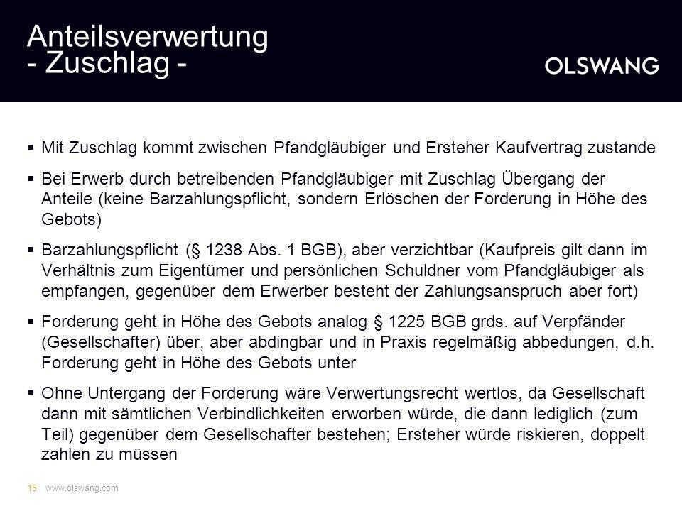 www.olswang.com14 Anteilsverwertung - Ablauf des Verfahrens - Feststellung der Bieter (Identität, Erfüllung der Zulassungsvoraussetzungen gemäß Verste