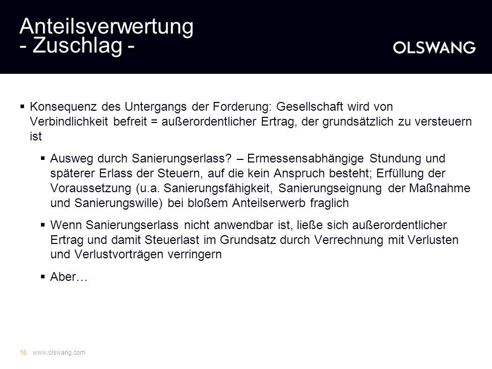 www.olswang.com15 Anteilsverwertung - Zuschlag - Mit Zuschlag kommt zwischen Pfandgläubiger und Ersteher Kaufvertrag zustande Bei Erwerb durch betreib
