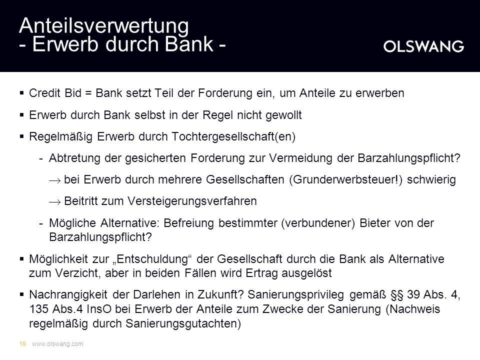 www.olswang.com18 Anteilsverwertung - Zustimmungserfordernisse - Kartellfreigabe -Stets prüfen, ob Schwellenwerte überschritten sind -Freigabe sollte