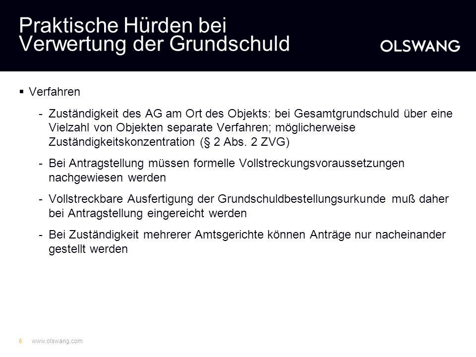 www.olswang.com5 Praktische Hürden bei Verwertung der Grundschuld Formelle Voraussetzungen -Vollstreckungsklausel bei laufendem Insolvenzverfahren Kla