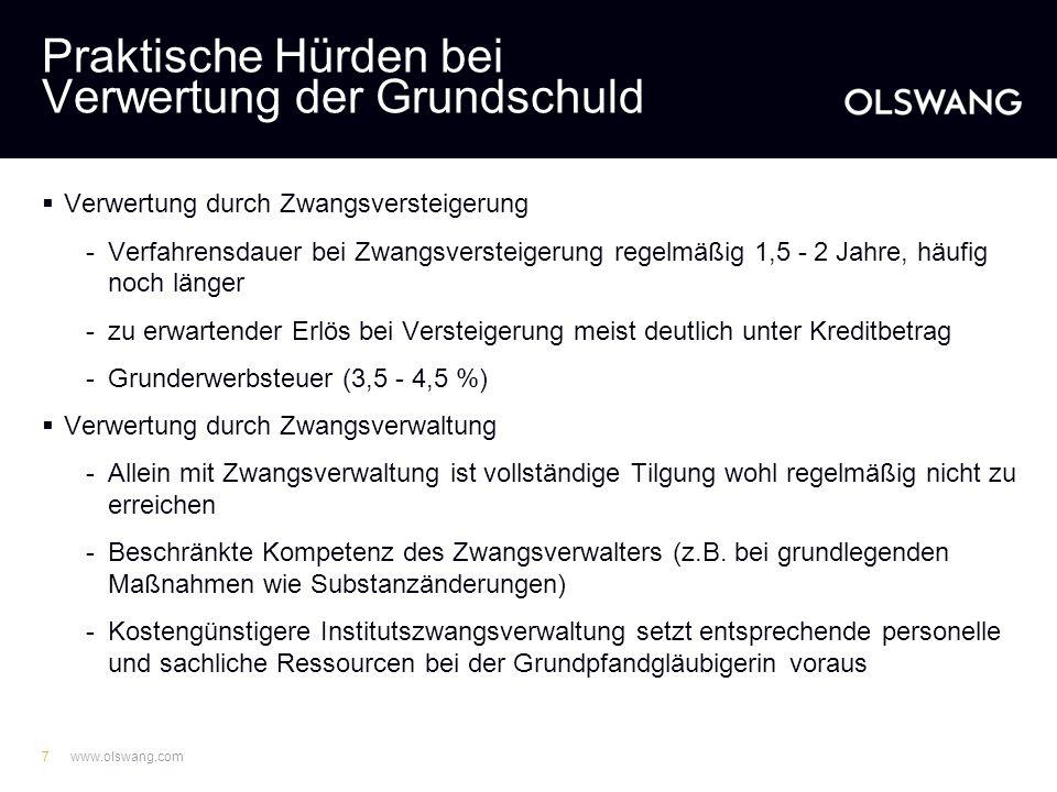 www.olswang.com6 Praktische Hürden bei Verwertung der Grundschuld Verfahren -Zuständigkeit des AG am Ort des Objekts: bei Gesamtgrundschuld über eine