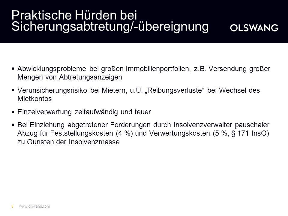 www.olswang.com18 Anteilsverwertung - Zustimmungserfordernisse - Kartellfreigabe -Stets prüfen, ob Schwellenwerte überschritten sind -Freigabe sollte bei Versteigerung bereits vorliegen, d.h.