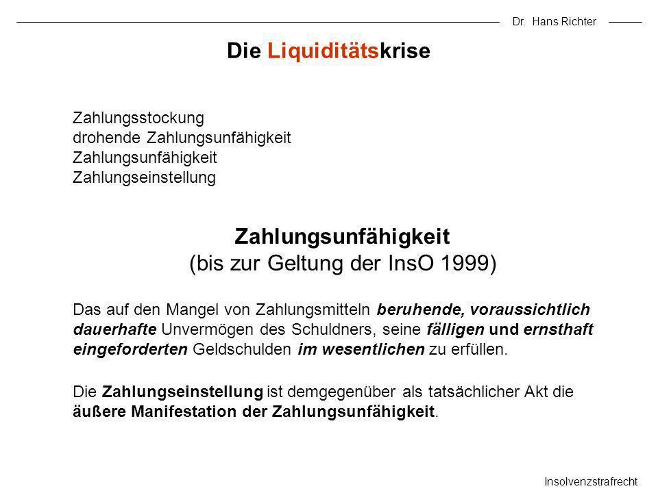 Dr. Hans Richter Insolvenzstrafrecht Zahlungsstockung drohende Zahlungsunfähigkeit Zahlungsunfähigkeit Zahlungseinstellung Zahlungsunfähigkeit (bis zu