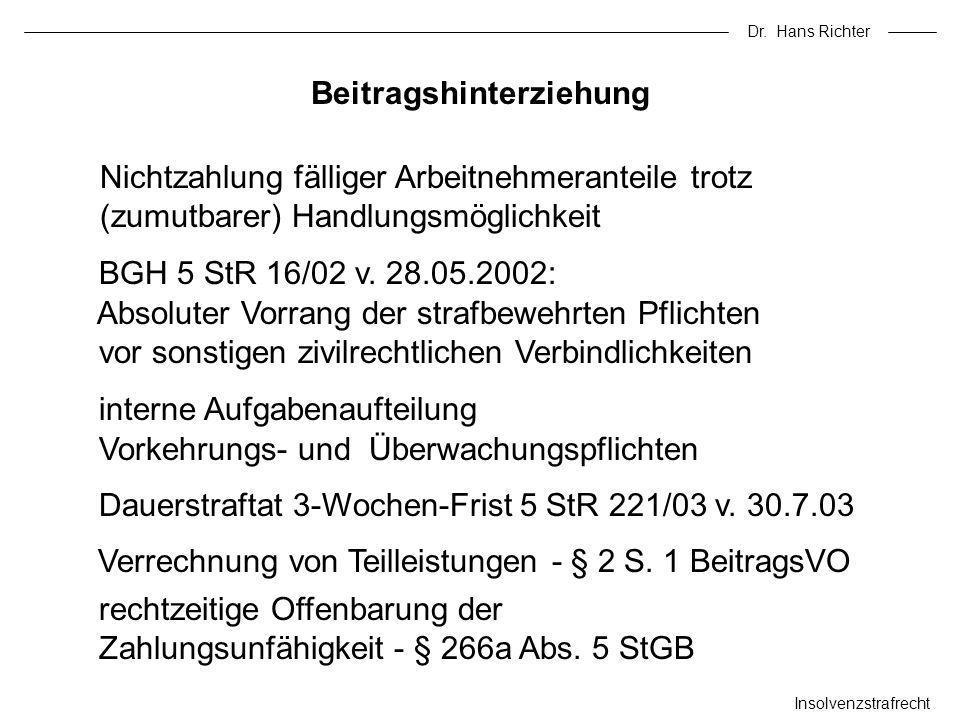 Dr. Hans Richter Insolvenzstrafrecht Beitragshinterziehung Nichtzahlung fälliger Arbeitnehmeranteile trotz (zumutbarer) Handlungsmöglichkeit Dauerstra