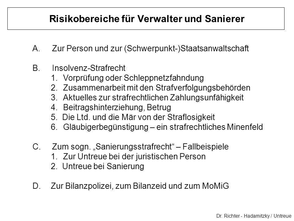 Dr. Richter - Hadamitzky / Untreue A.Zur Person und zur (Schwerpunkt-)Staatsanwaltschaft B.Insolvenz-Strafrecht 1.Vorprüfung oder Schleppnetzfahndung