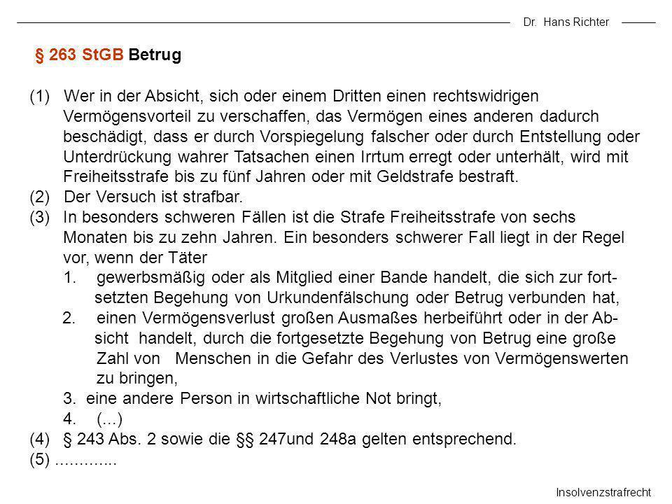Dr. Hans Richter Insolvenzstrafrecht (1) Wer in der Absicht, sich oder einem Dritten einen rechtswidrigen Vermögensvorteil zu verschaffen, das Vermöge