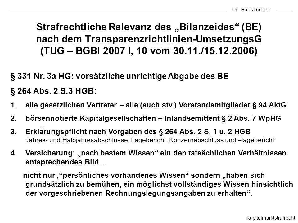 Dr. Hans Richter Kapitalmarktstrafrecht Strafrechtliche Relevanz des Bilanzeides (BE) nach dem Transparenzrichtlinien-UmsetzungsG (TUG – BGBl 2007 I,