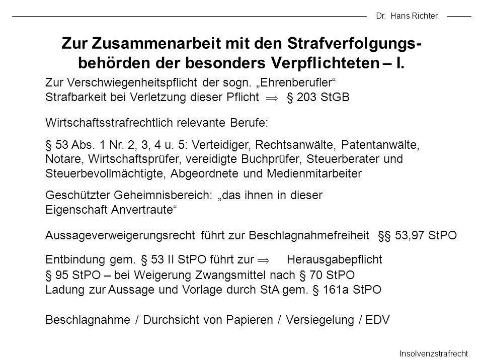 Dr. Hans Richter Zur Verschwiegenheitspflicht der sogn. Ehrenberufler Strafbarkeit bei Verletzung dieser Pflicht § 203 StGB Beschlagnahme / Durchsicht