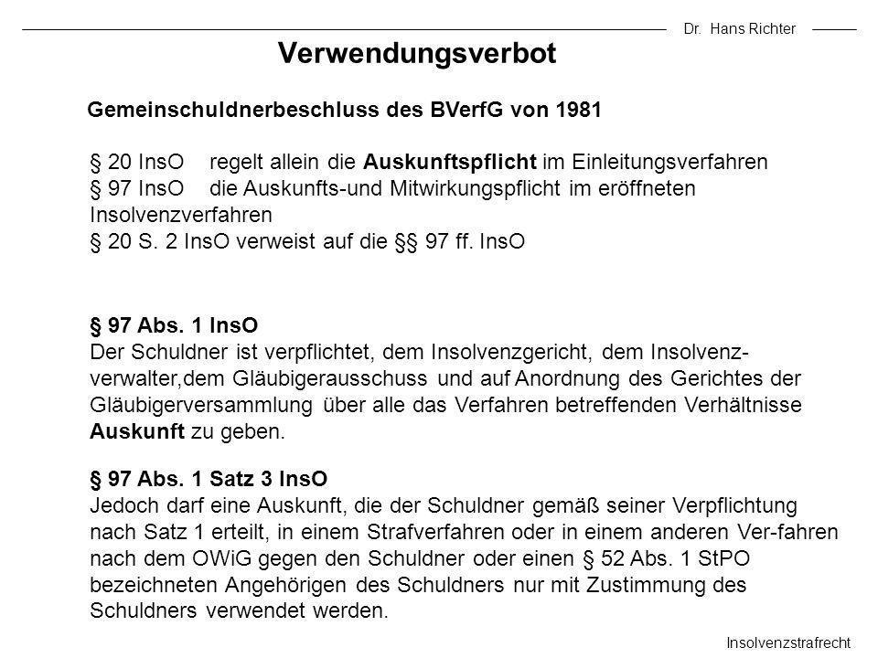 Dr. Hans Richter Insolvenzstrafrecht § 20 InsO regelt allein die Auskunftspflicht im Einleitungsverfahren § 97 InsO die Auskunfts-und Mitwirkungspflic