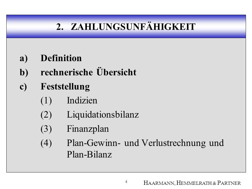 5 H AARMANN, H EMMELRATH & P ARTNER 2.ZAHLUNGSUNFÄHIGKEIT a)Definition, § 17 Abs.