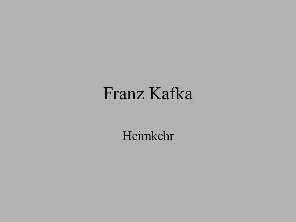 Franz Kafka Heimkehr