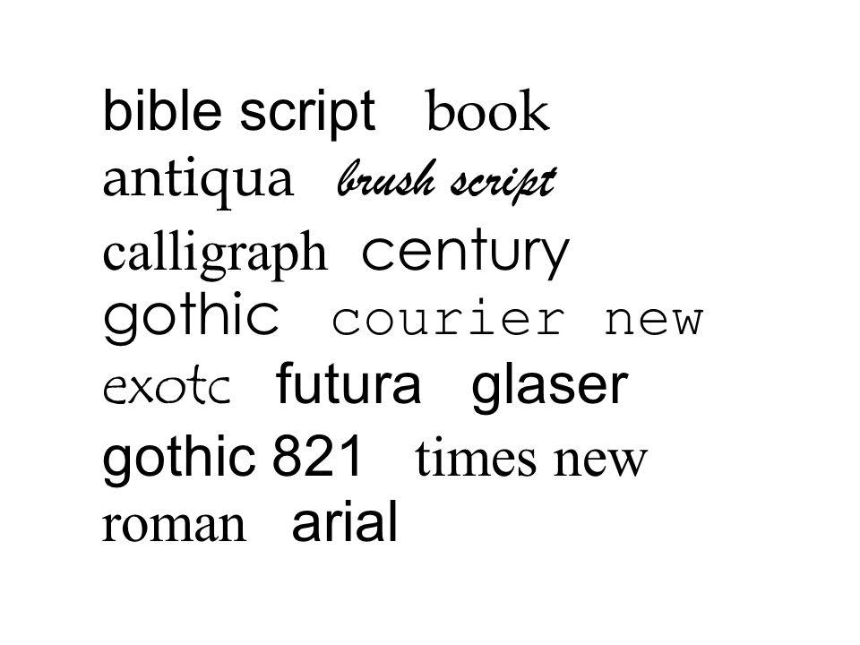 bible script book antiqua brush script calligraph century gothic courier new exotc futura glaser gothic 821 times new roman arial