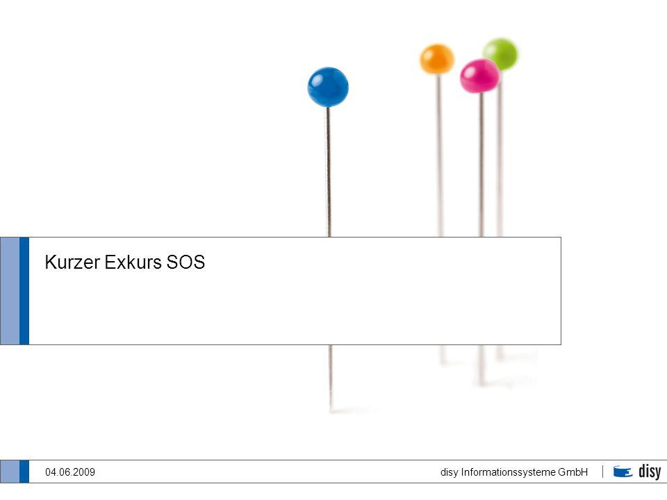 disy Informationssysteme GmbH 04.06.2009 Kurzer Exkurs SOS