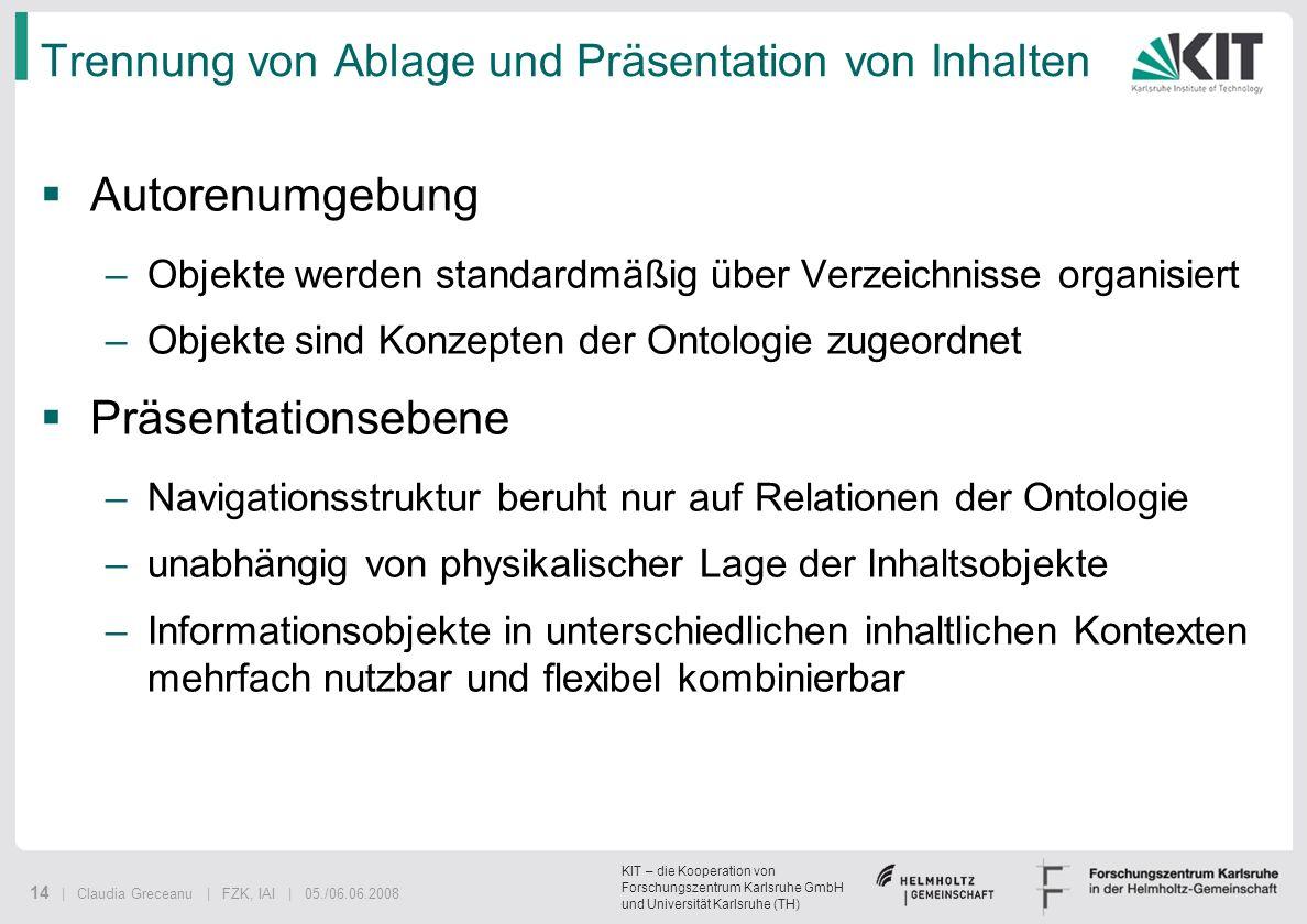 KIT – die Kooperation von Forschungszentrum Karlsruhe GmbH und Universität Karlsruhe (TH) 14 | Claudia Greceanu | FZK, IAI | 05./06.06.2008 Trennung v