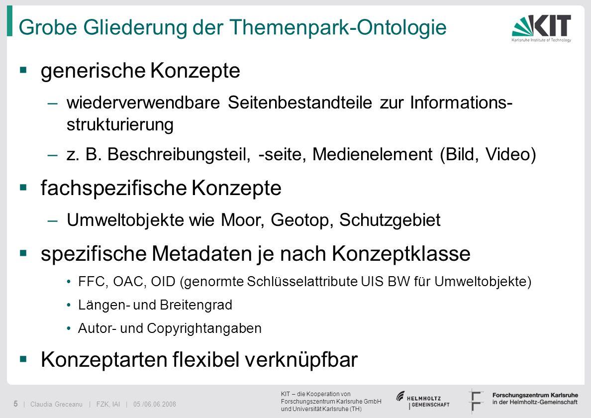 KIT – die Kooperation von Forschungszentrum Karlsruhe GmbH und Universität Karlsruhe (TH) 5 | Claudia Greceanu | FZK, IAI | 05./06.06.2008 Grobe Glied