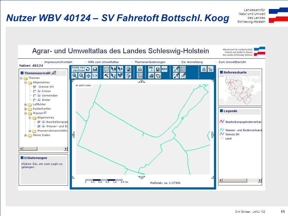 Landesamt für Natur und Umwelt des Landes Schleswig-Holstein Dirk Görtzen, LANU 102 11 Nutzer WBV 40124 – SV Fahretoft Bottschl. Koog