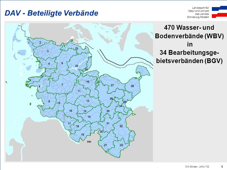 Landesamt für Natur und Umwelt des Landes Schleswig-Holstein Dirk Görtzen, LANU 102 5 470 Wasser- und Bodenverbände (WBV) in 34 Bearbeitungsge- bietsv