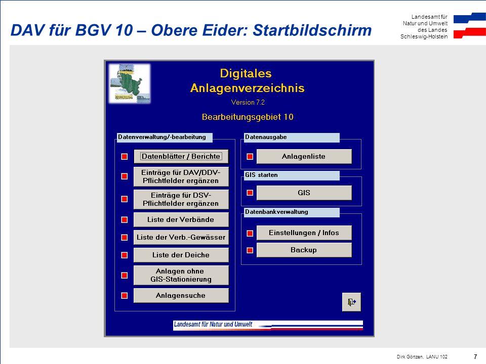 Landesamt für Natur und Umwelt des Landes Schleswig-Holstein Dirk Görtzen, LANU 102 7 DAV für BGV 10 – Obere Eider: Startbildschirm