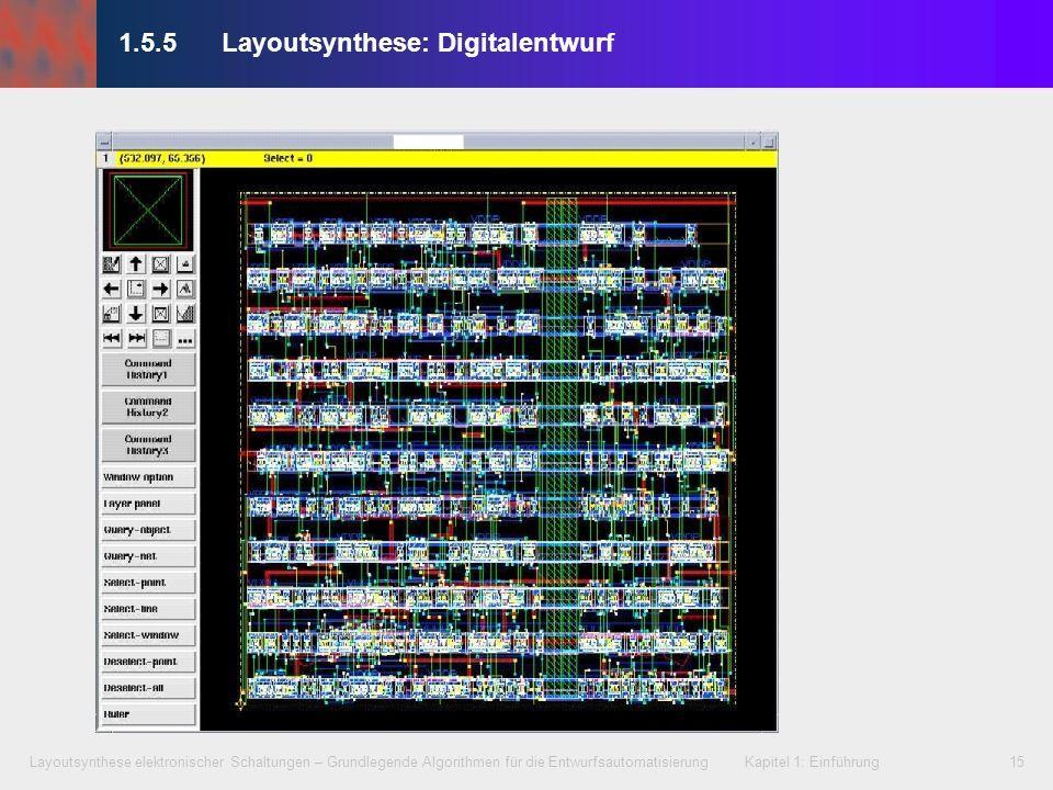 Layoutsynthese elektronischer Schaltungen – Grundlegende Algorithmen für die Entwurfsautomatisierung Kapitel 1: Einführung15 1.5.5Layoutsynthese: Digi