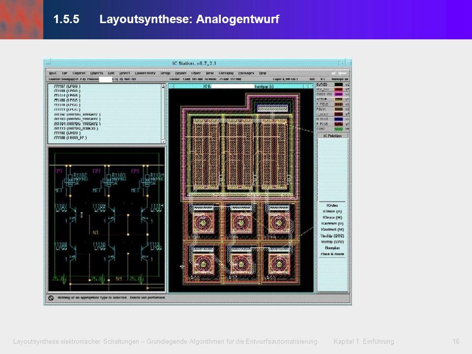 Layoutsynthese elektronischer Schaltungen – Grundlegende Algorithmen für die Entwurfsautomatisierung Kapitel 1: Einführung16 1.5.5Layoutsynthese: Anal