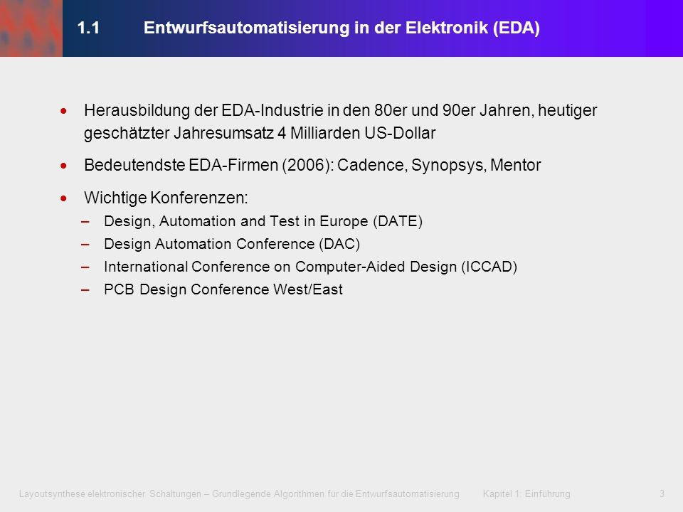 Layoutsynthese elektronischer Schaltungen – Grundlegende Algorithmen für die Entwurfsautomatisierung Kapitel 1: Einführung3 1.1Entwurfsautomatisierung