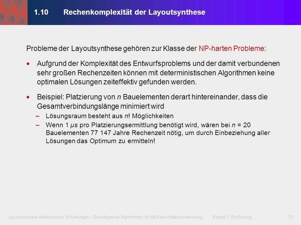 Layoutsynthese elektronischer Schaltungen – Grundlegende Algorithmen für die Entwurfsautomatisierung Kapitel 1: Einführung33 Probleme der Layoutsynthe