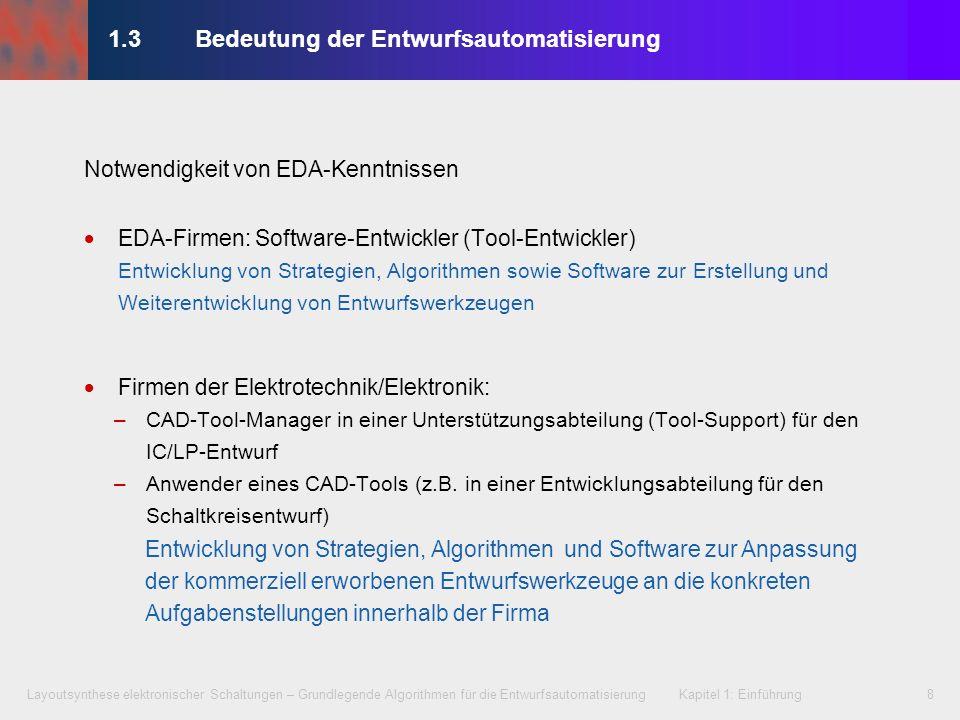 Layoutsynthese elektronischer Schaltungen – Grundlegende Algorithmen für die Entwurfsautomatisierung Kapitel 1: Einführung8 EDA-Firmen: Software-Entwi