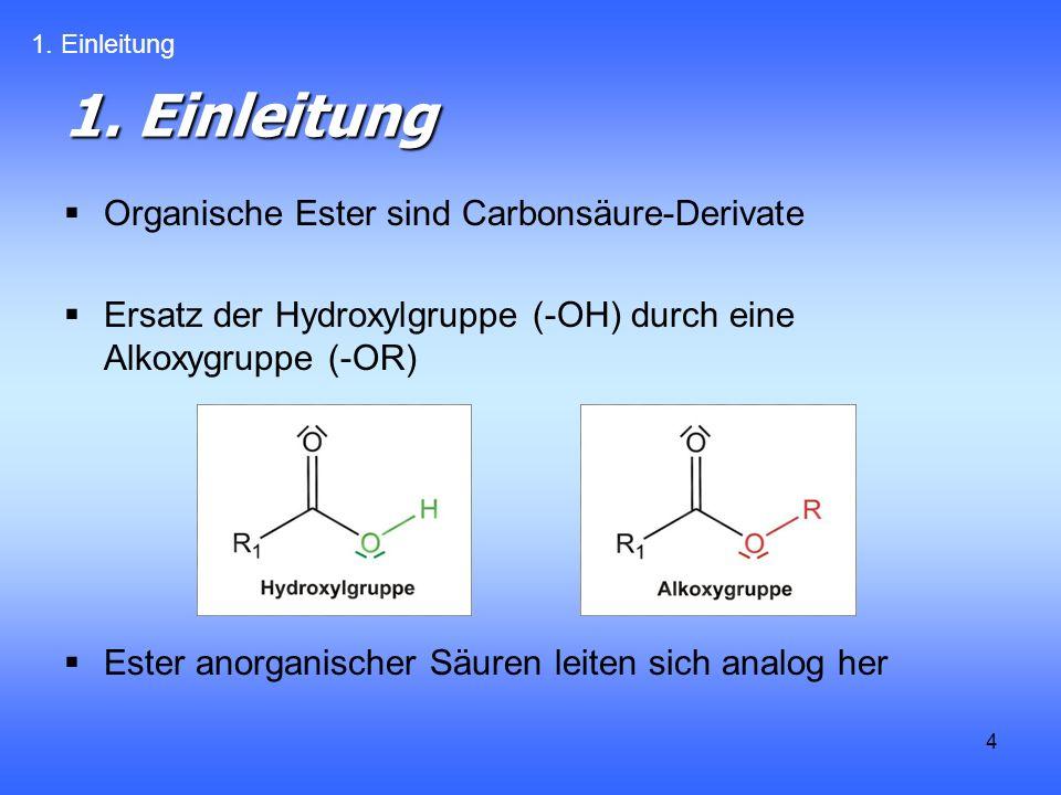 4 Organische Ester sind Carbonsäure-Derivate Ersatz der Hydroxylgruppe (-OH) durch eine Alkoxygruppe (-OR) Ester anorganischer Säuren leiten sich analog her 1.