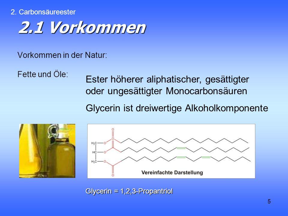 5 2.1 Vorkommen Vorkommen in der Natur: Fette und Öle: 2.