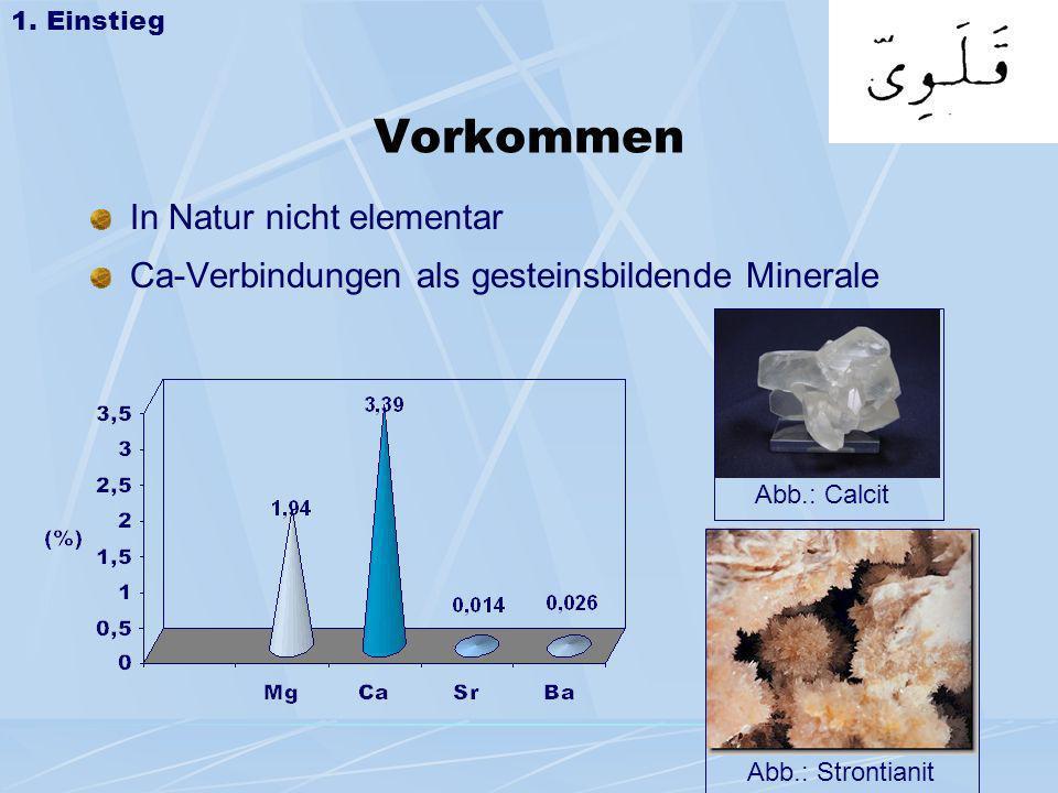 Vorkommen In Natur nicht elementar Ca-Verbindungen als gesteinsbildende Minerale 1. Einstieg Abb.: Strontianit Abb.: Calcit
