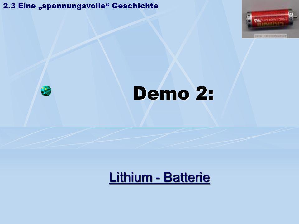 Demo 2: Lithium - Batterie 2.3 Eine spannungsvolle Geschichte