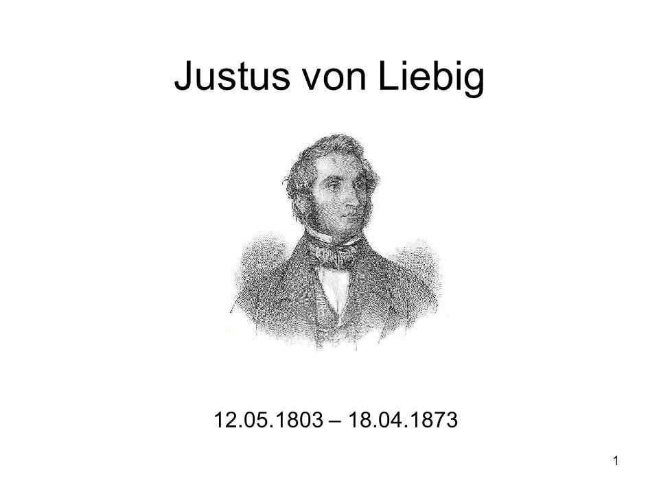1 Justus von Liebig 12.05.1803 – 18.04.1873