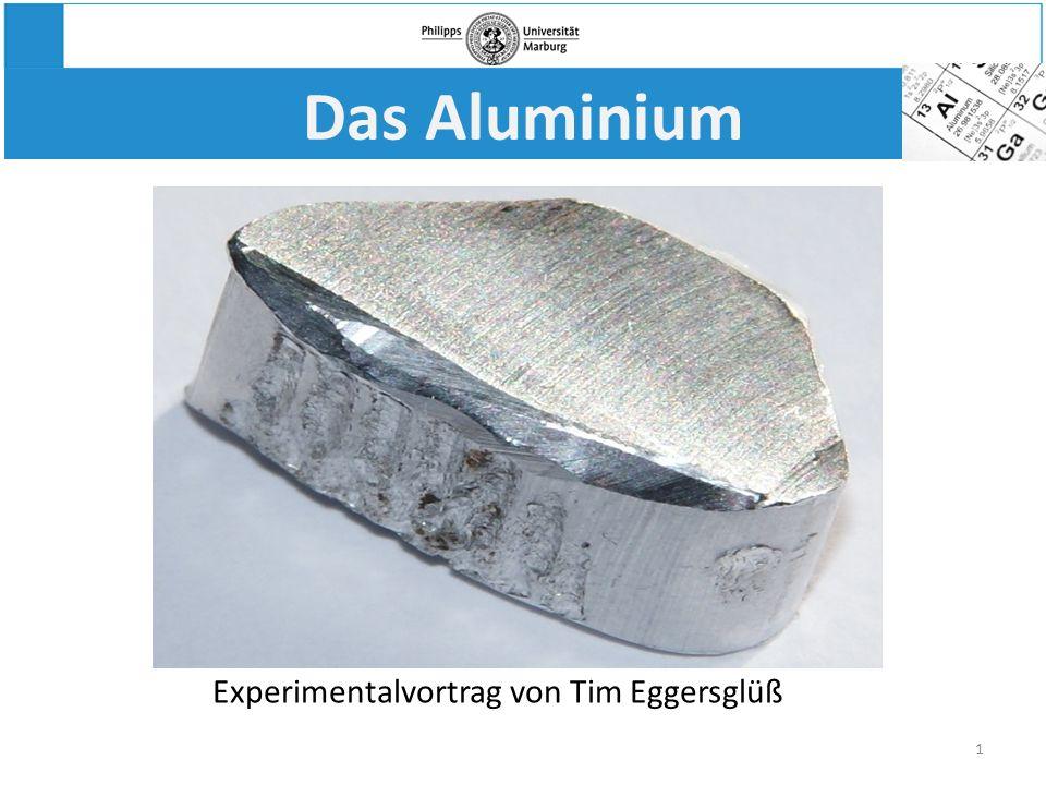 2 Experimentalvortrag Gliederung 1.Vorkommen 2.Geschichte und Darstellung des Aluminiums 3.Eigenschaften 4.Verwendung 5.Schulrelevanz Thema: Aluminium