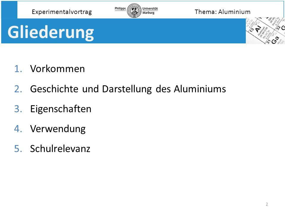 3 Elemente der Erdkruste Aber: Aluminium kommt in der Natur nicht gediegen, sondern nur in Verbindungen vor.
