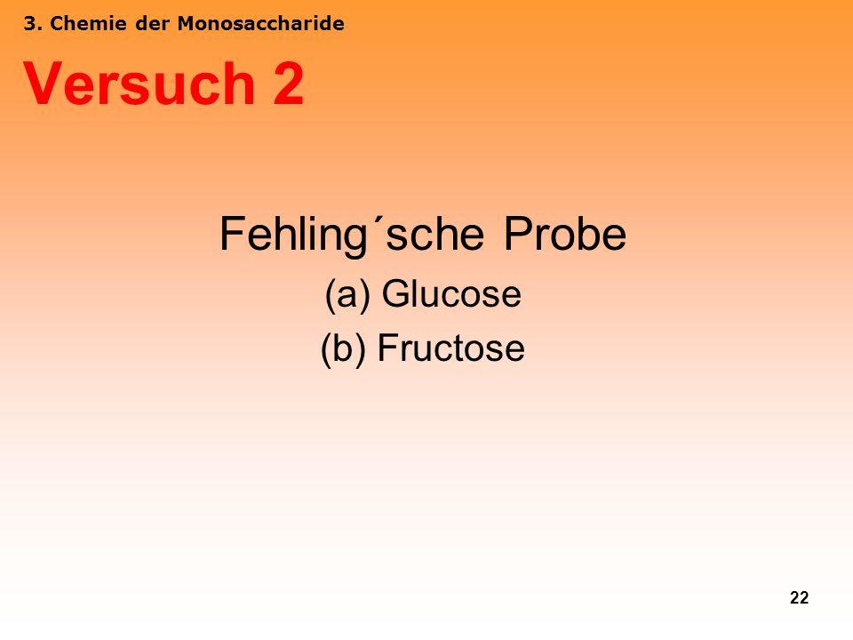 22 3. Chemie der Monosaccharide Versuch 2 Fehling´sche Probe (a) Glucose (b) Fructose