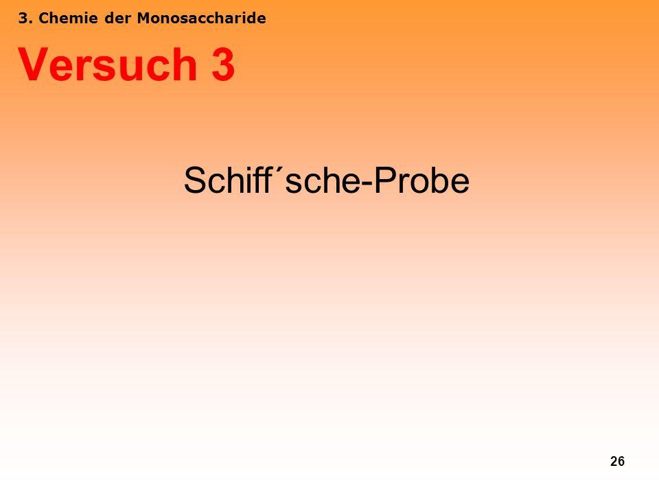 26 3. Chemie der Monosaccharide Versuch 3 Schiff´sche-Probe