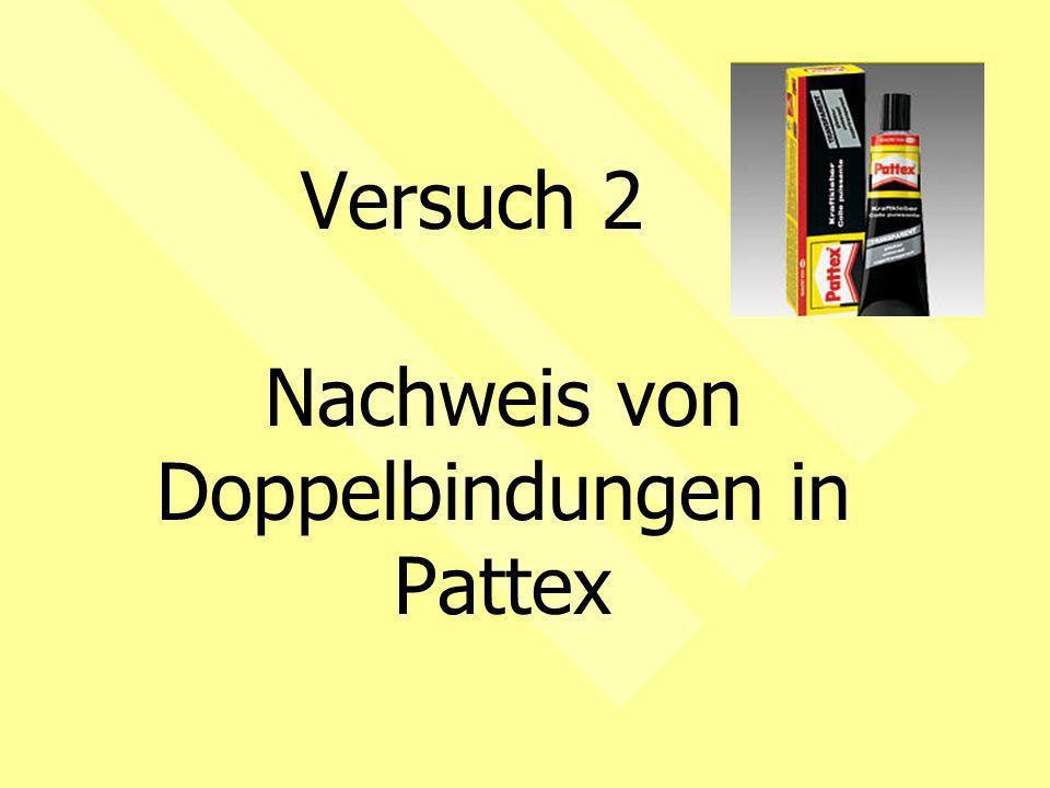 Versuch 2 Nachweis von Doppelbindungen in Pattex