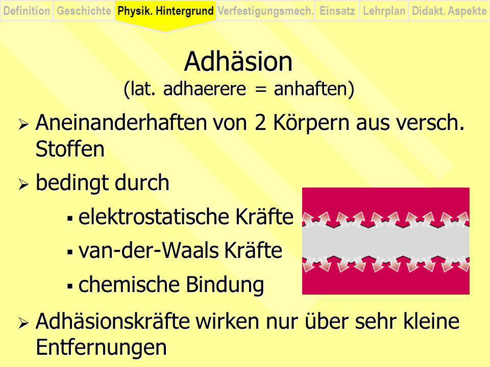 DefinitionVerfestigungsmech.Physik.HintergrundGeschichteEinsatzLehrplanDidakt.