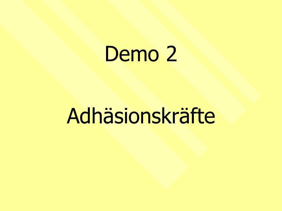 Demo 2 Adhäsionskräfte
