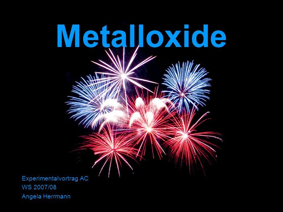 Metalloxide Experimentalvortrag AC WS 2007/08 Angela Herrmann