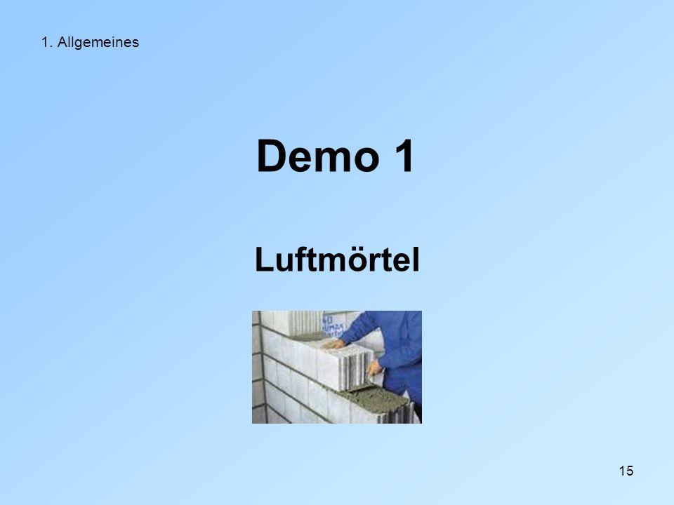 15 1. Allgemeines Demo 1 Luftmörtel