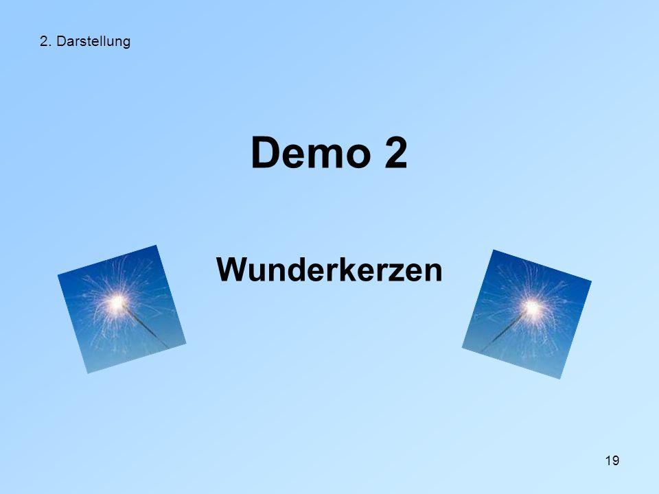 19 2. Darstellung Demo 2 Wunderkerzen