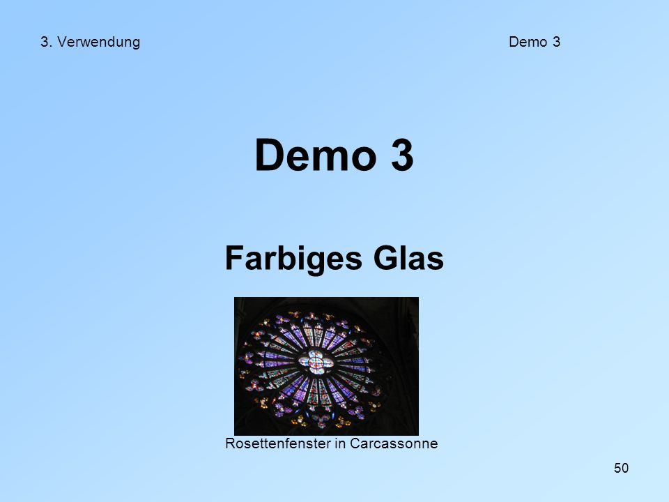 50 3. Verwendung Demo 3 Demo 3 Farbiges Glas Rosettenfenster in Carcassonne