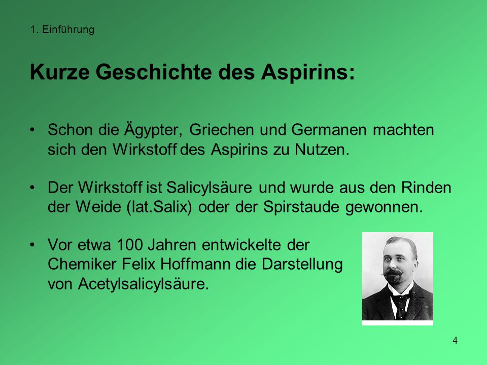 4 Kurze Geschichte des Aspirins: Schon die Ägypter, Griechen und Germanen machten sich den Wirkstoff des Aspirins zu Nutzen. Der Wirkstoff ist Salicyl